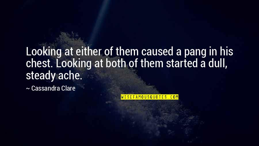 Simon And Clary Quotes By Cassandra Clare: Looking at either of them caused a pang
