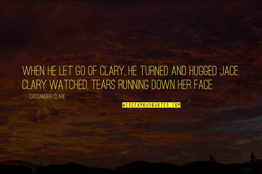 Simon And Clary Quotes By Cassandra Clare: When he let go of Clary, he turned