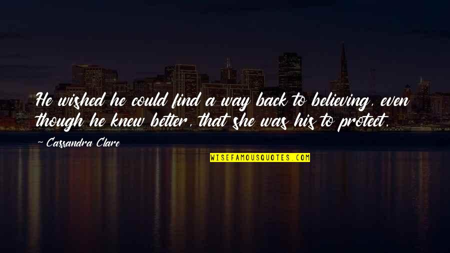 Simon And Clary Quotes By Cassandra Clare: He wished he could find a way back