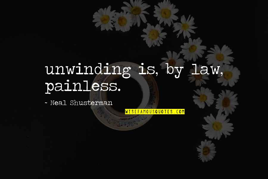 Simon And Clary Quotes By Neal Shusterman: unwinding is, by law, painless.