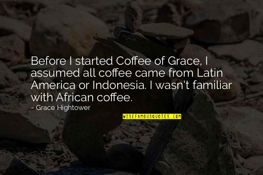 Simone Biles Quotes By Grace Hightower: Before I started Coffee of Grace, I assumed