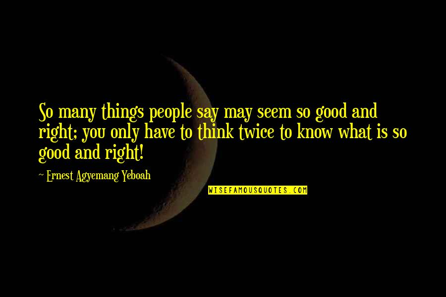 Simple Details Quotes By Ernest Agyemang Yeboah: So many things people say may seem so