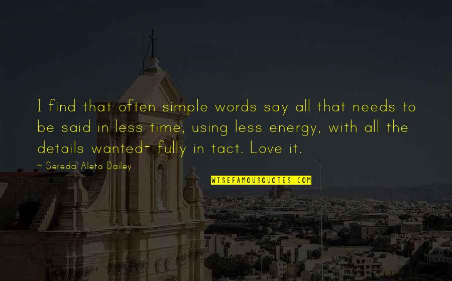 Simple Details Quotes By Sereda Aleta Dailey: I find that often simple words say all
