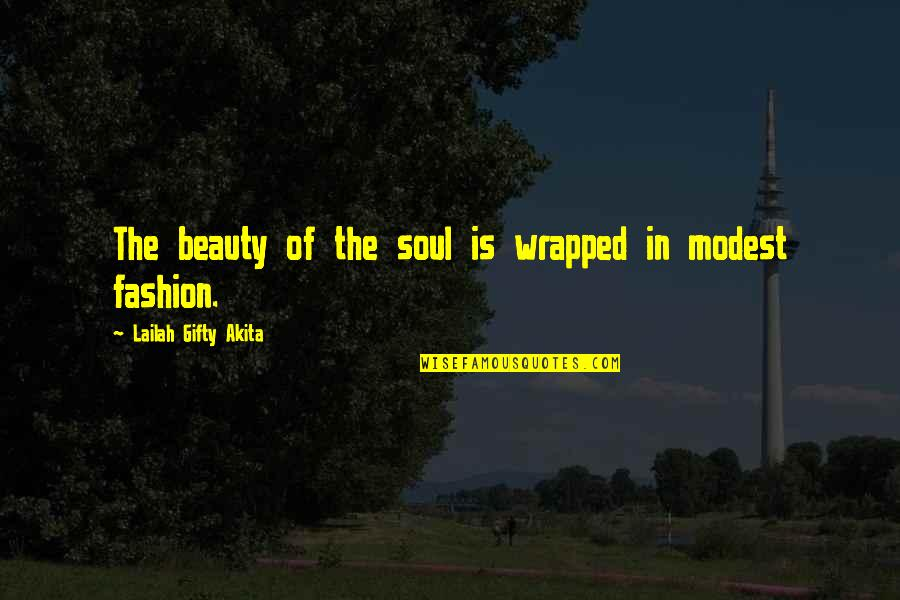 Simple Lifestyle Quotes By Lailah Gifty Akita: The beauty of the soul is wrapped in