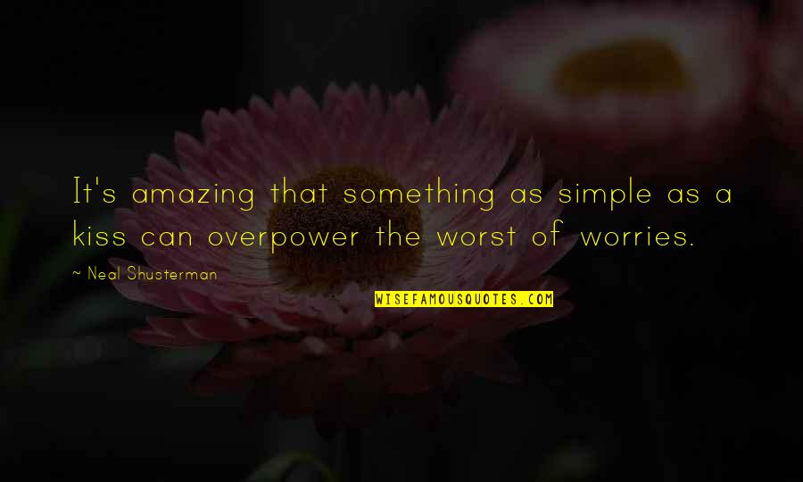 Simple Yet Amazing Quotes By Neal Shusterman: It's amazing that something as simple as a
