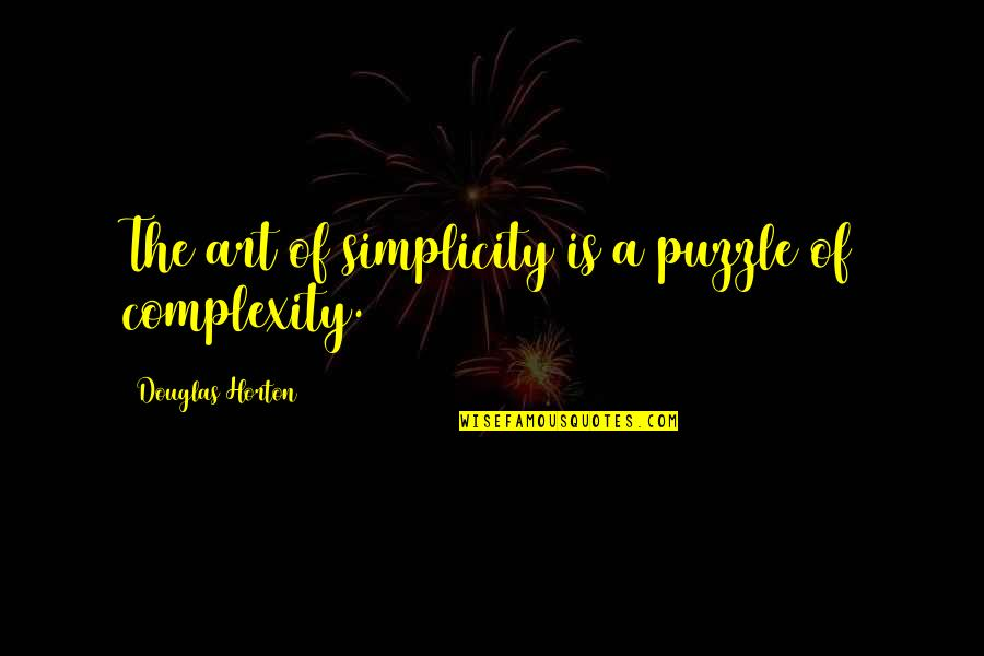 Simplicity And Complexity Quotes By Douglas Horton: The art of simplicity is a puzzle of