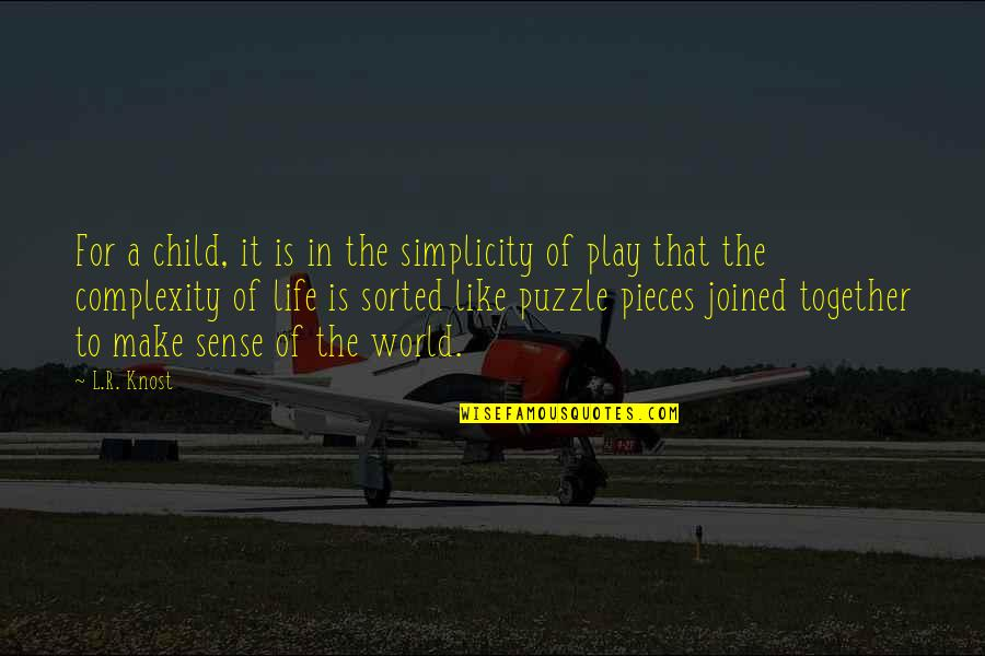 Simplicity And Complexity Quotes By L.R. Knost: For a child, it is in the simplicity