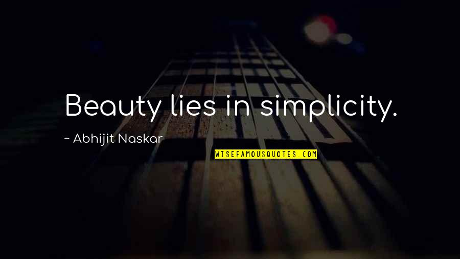 Simplicity And Life Quotes By Abhijit Naskar: Beauty lies in simplicity.