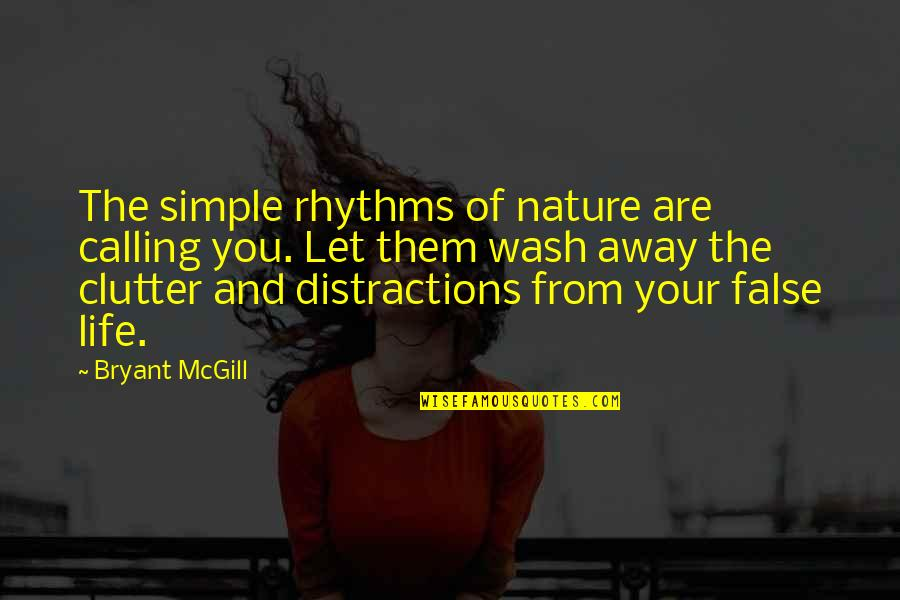Simplicity And Life Quotes By Bryant McGill: The simple rhythms of nature are calling you.