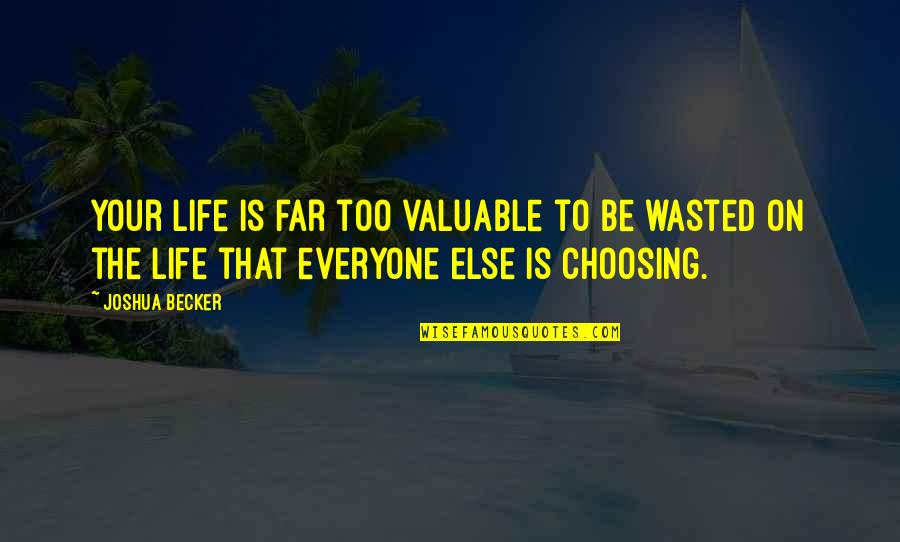 Simplicity And Life Quotes By Joshua Becker: Your life is far too valuable to be