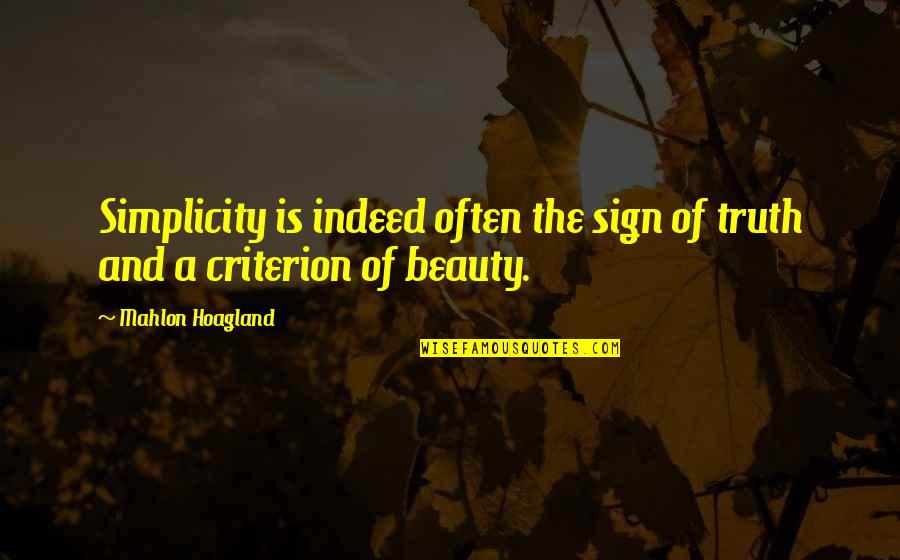 Simplicity And Life Quotes By Mahlon Hoagland: Simplicity is indeed often the sign of truth