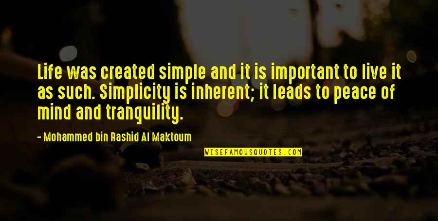 Simplicity And Life Quotes By Mohammed Bin Rashid Al Maktoum: Life was created simple and it is important