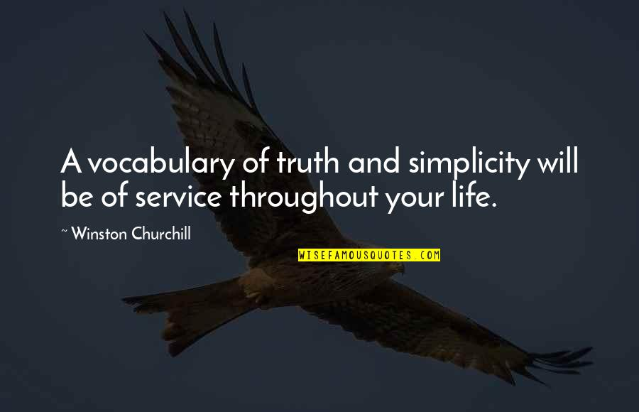 Simplicity And Life Quotes By Winston Churchill: A vocabulary of truth and simplicity will be