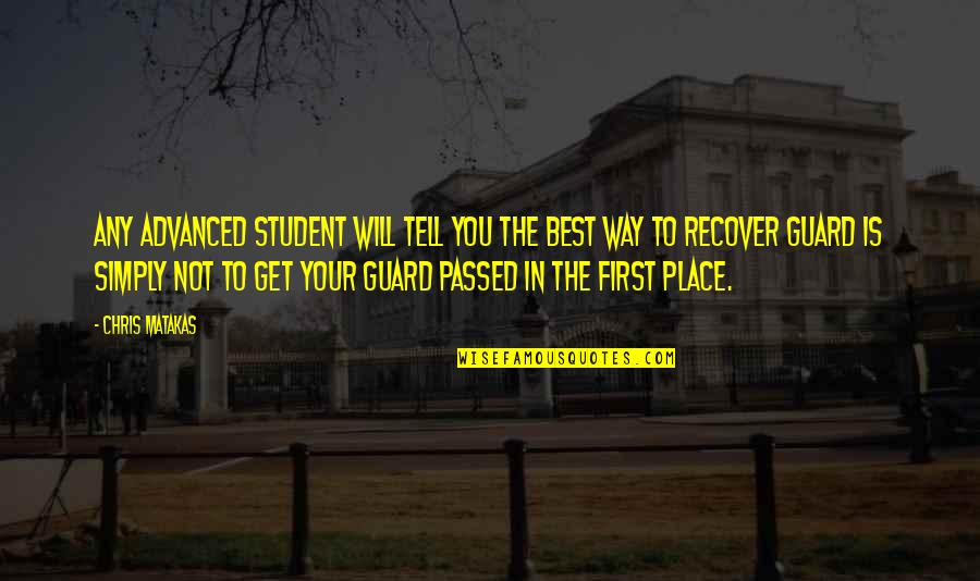 Simply The Best Quotes By Chris Matakas: Any advanced student will tell you the best