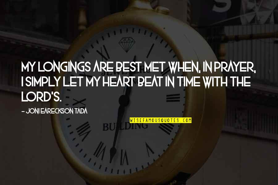 Simply The Best Quotes By Joni Eareckson Tada: My longings are best met when, in prayer,