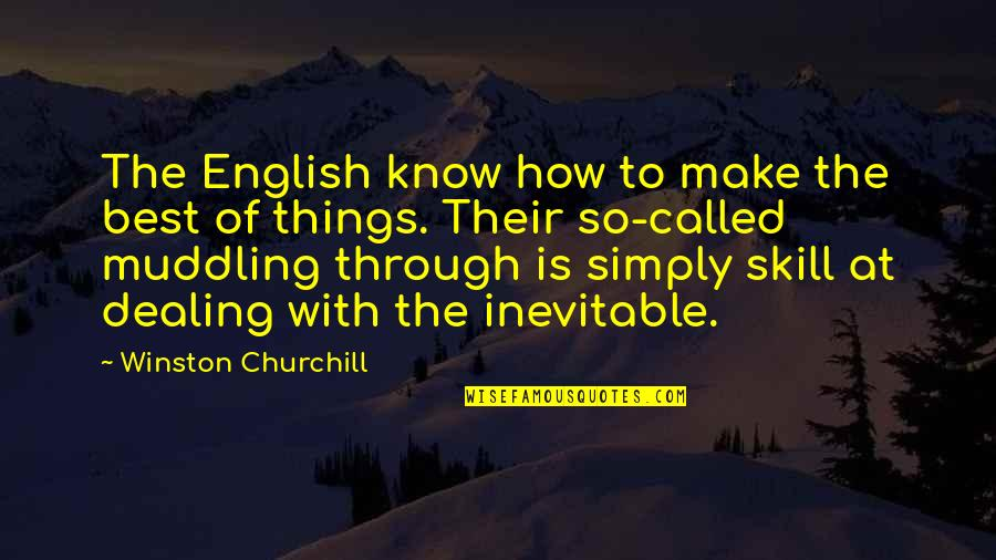 Simply The Best Quotes By Winston Churchill: The English know how to make the best