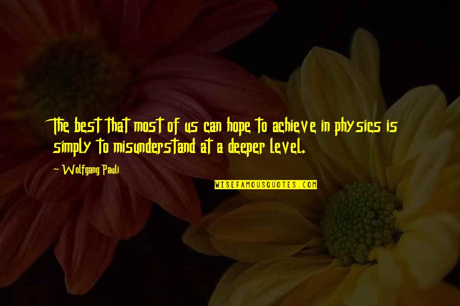 Simply The Best Quotes By Wolfgang Pauli: The best that most of us can hope