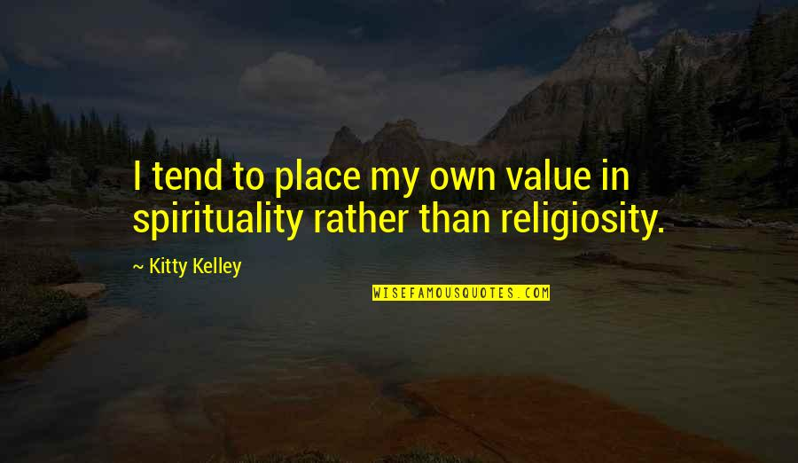 Simpsons The Book Job Quotes By Kitty Kelley: I tend to place my own value in