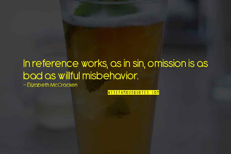 Sin Of Omission Quotes By Elizabeth McCracken: In reference works, as in sin, omission is