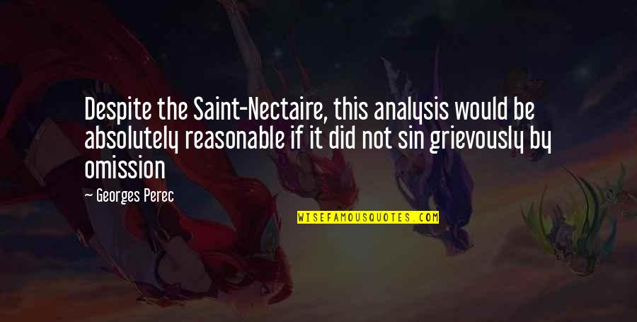 Sin Of Omission Quotes By Georges Perec: Despite the Saint-Nectaire, this analysis would be absolutely