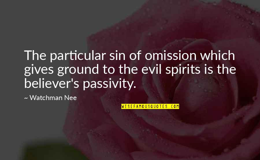 Sin Of Omission Quotes By Watchman Nee: The particular sin of omission which gives ground
