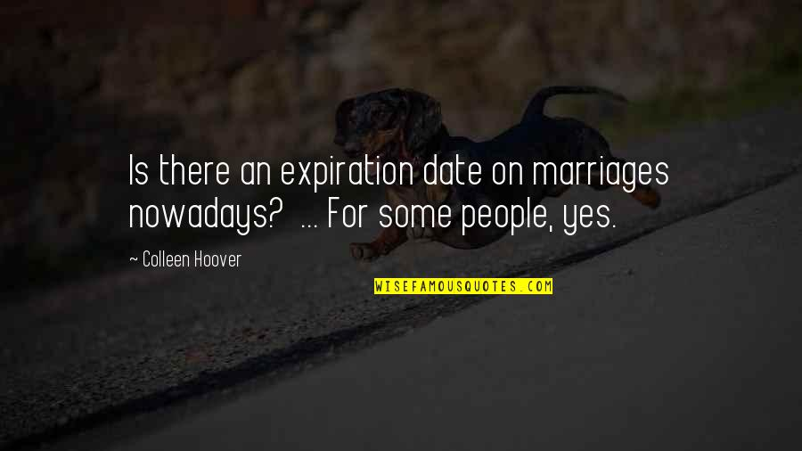 Sin Scarlet Letter Quotes By Colleen Hoover: Is there an expiration date on marriages nowadays?