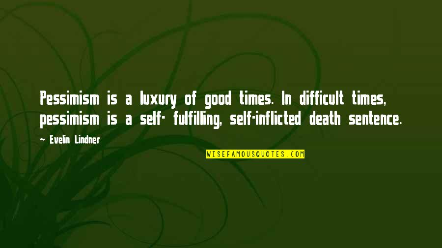Sin Scarlet Letter Quotes By Evelin Lindner: Pessimism is a luxury of good times. In