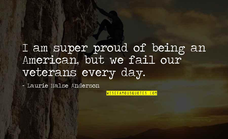Sin Scarlet Letter Quotes By Laurie Halse Anderson: I am super proud of being an American,