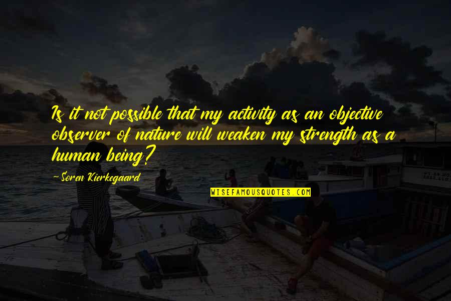 Sin Scarlet Letter Quotes By Soren Kierkegaard: Is it not possible that my activity as