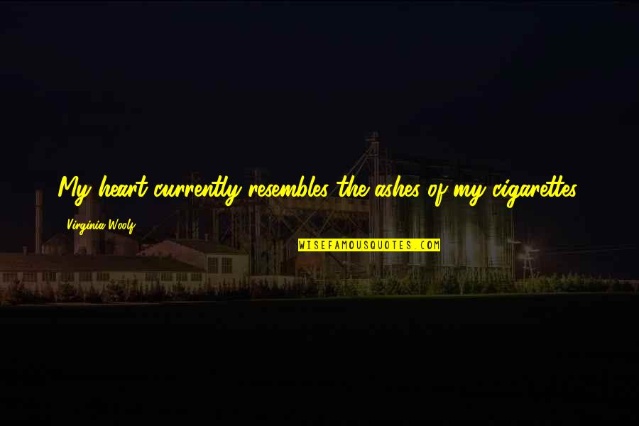 Sin Scarlet Letter Quotes By Virginia Woolf: My heart currently resembles the ashes of my