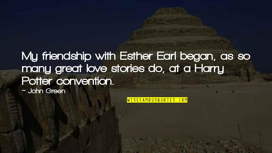 Sinatra Song Quotes By John Green: My friendship with Esther Earl began, as so