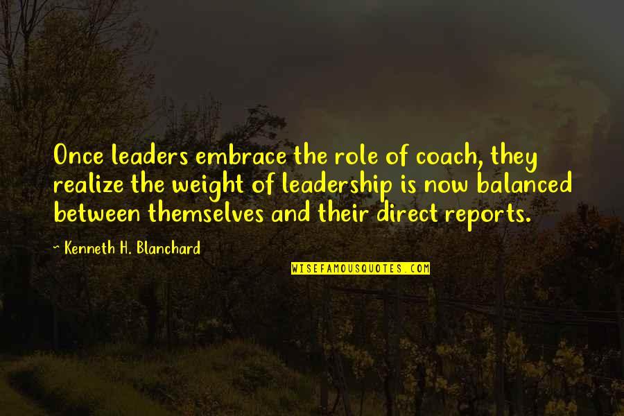 Sinatra Song Quotes By Kenneth H. Blanchard: Once leaders embrace the role of coach, they