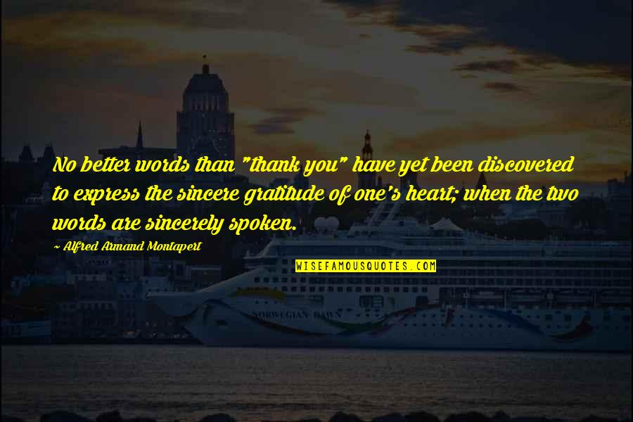 """Sincere From The Heart Quotes By Alfred Armand Montapert: No better words than """"thank you"""" have yet"""