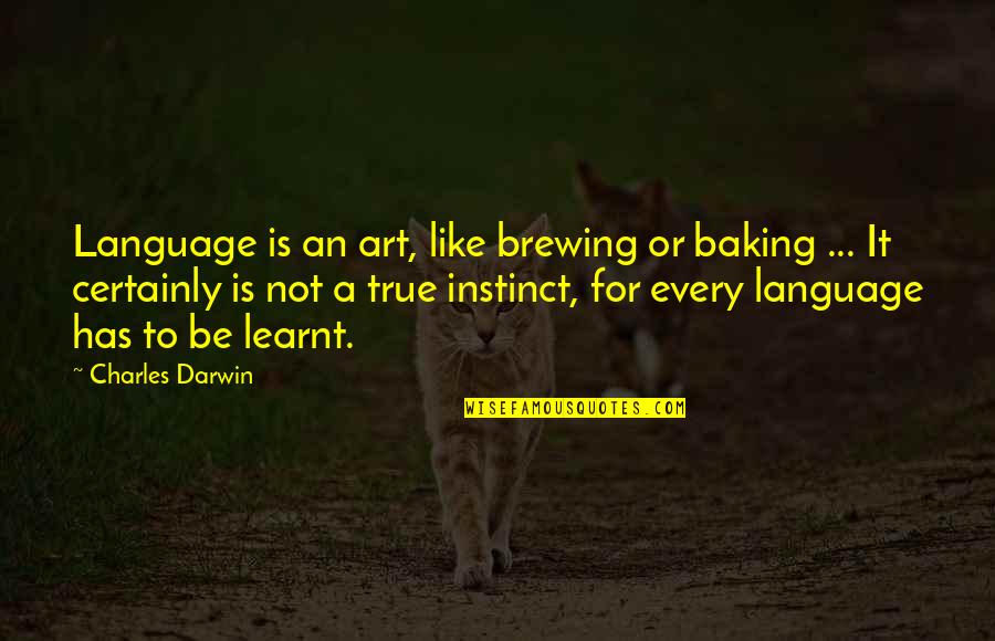 Singalese Quotes By Charles Darwin: Language is an art, like brewing or baking