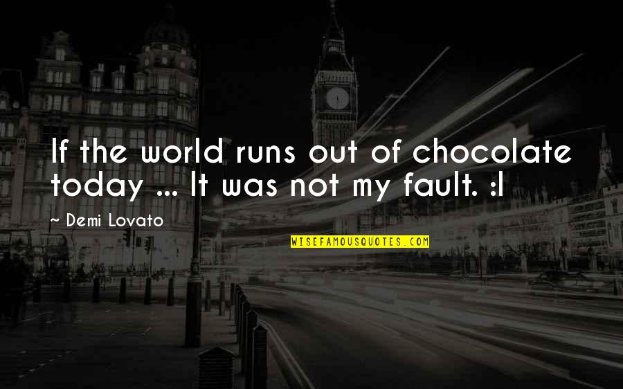 Singalese Quotes By Demi Lovato: If the world runs out of chocolate today