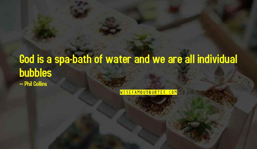 Singalese Quotes By Phil Collins: God is a spa-bath of water and we