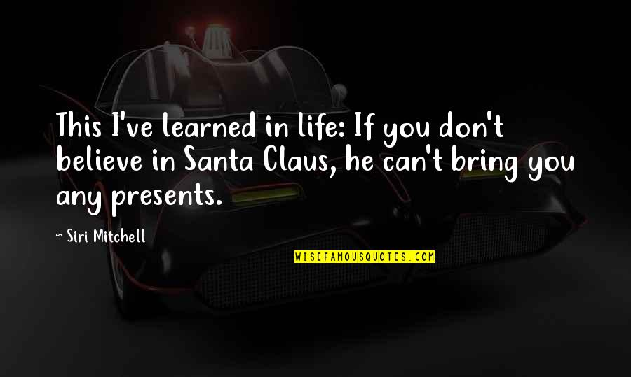 Singalese Quotes By Siri Mitchell: This I've learned in life: If you don't