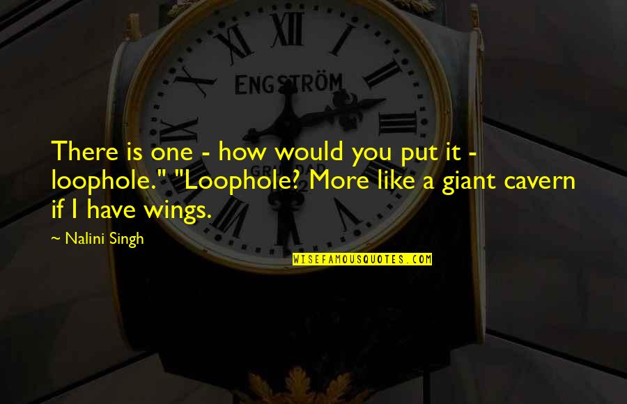Singh's Quotes By Nalini Singh: There is one - how would you put