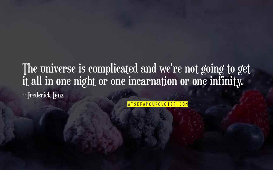 Singing Love Song Quotes By Frederick Lenz: The universe is complicated and we're not going