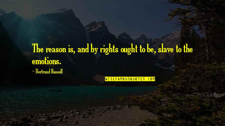 Single Line Punch Quotes By Bertrand Russell: The reason is, and by rights ought to