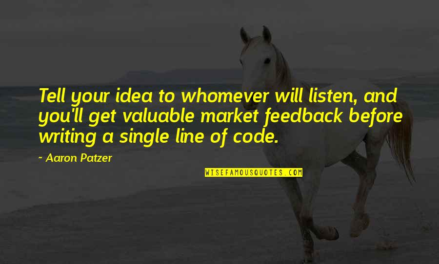 Single Line Quotes By Aaron Patzer: Tell your idea to whomever will listen, and