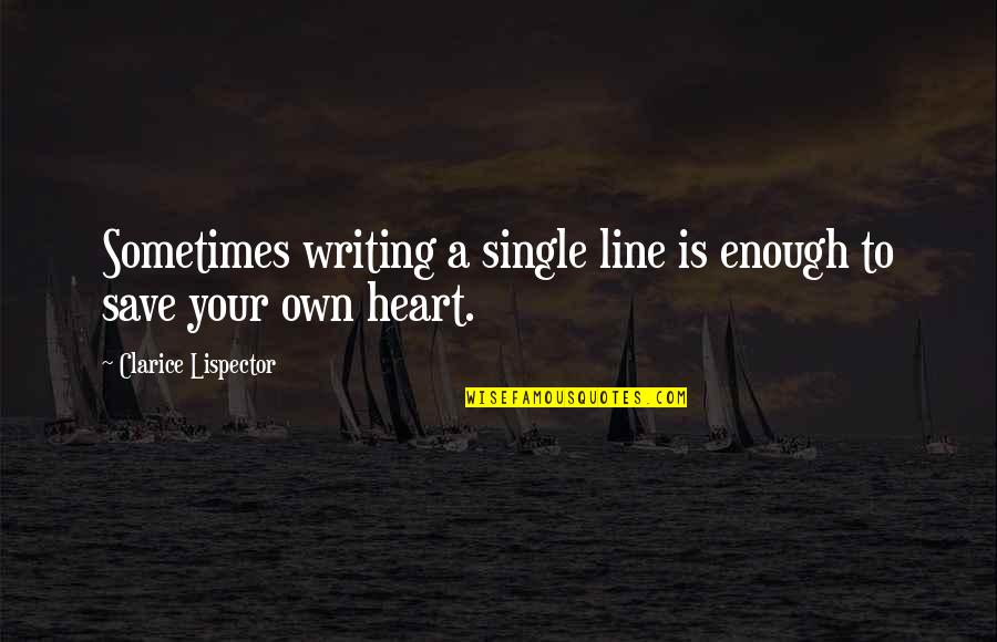 Single Line Quotes By Clarice Lispector: Sometimes writing a single line is enough to