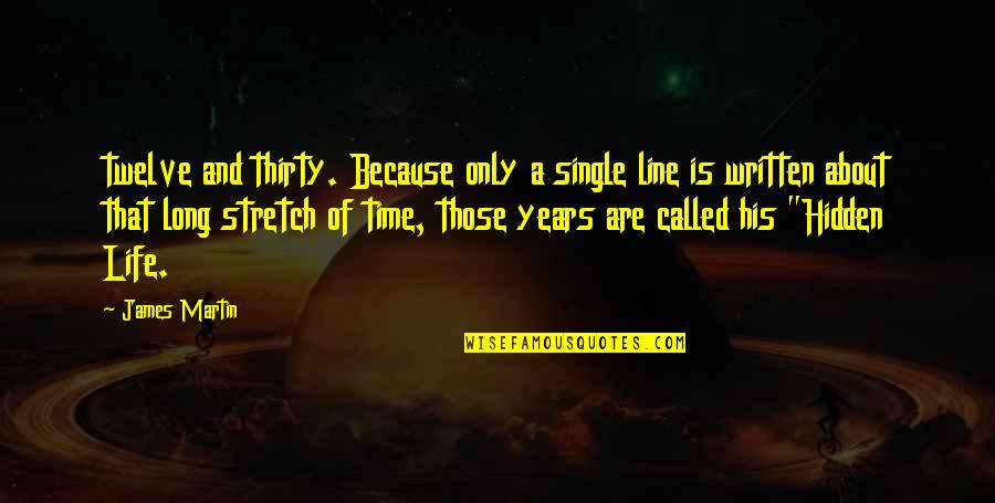 Single Line Quotes By James Martin: twelve and thirty. Because only a single line
