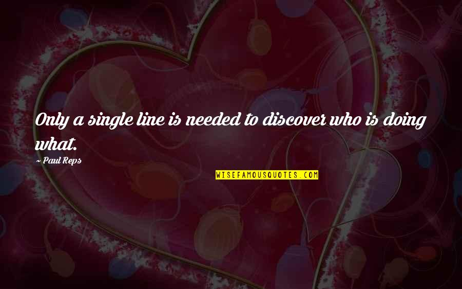 Single Line Quotes By Paul Reps: Only a single line is needed to discover