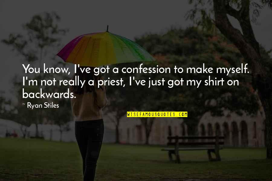 Single Sided Relationship Quotes By Ryan Stiles: You know, I've got a confession to make