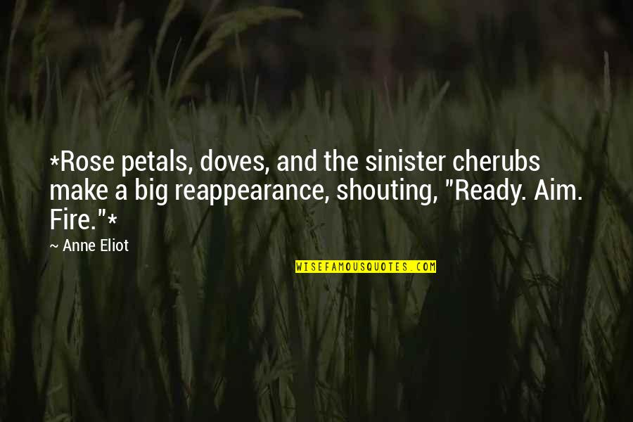 Sinister Quotes By Anne Eliot: *Rose petals, doves, and the sinister cherubs make