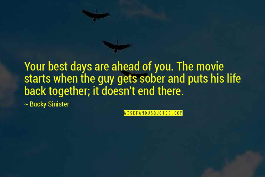 Sinister Quotes By Bucky Sinister: Your best days are ahead of you. The