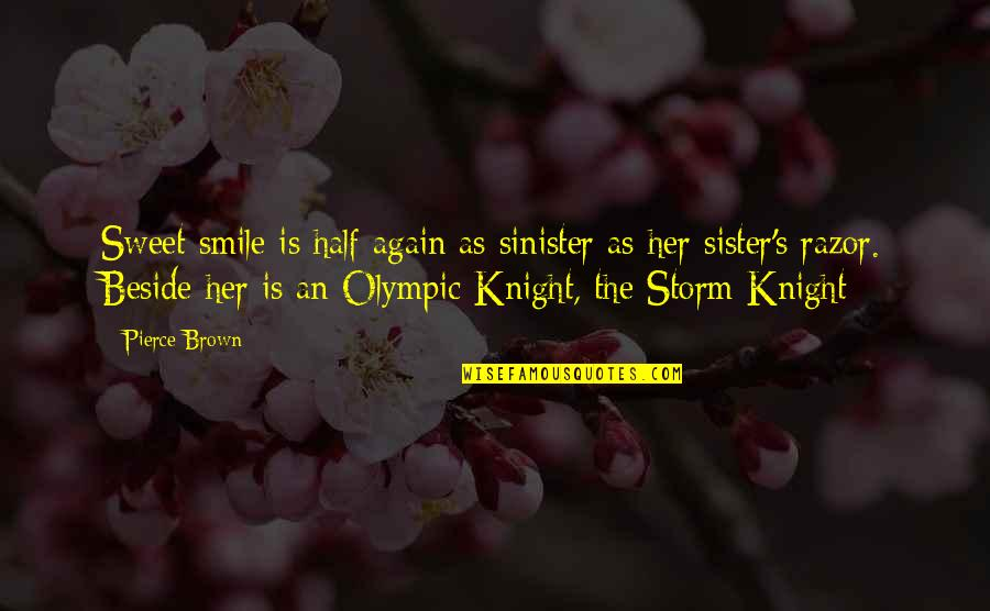 Sinister Quotes By Pierce Brown: Sweet smile is half again as sinister as