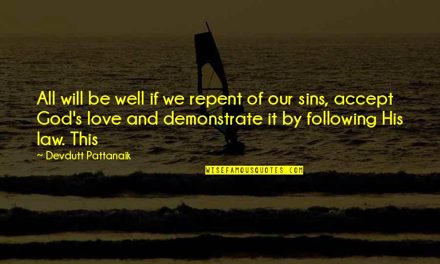 Sins In Love Quotes By Devdutt Pattanaik: All will be well if we repent of