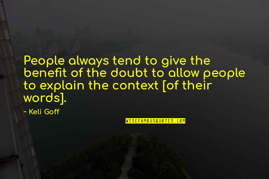 Sir Wilfred Grenfell Quotes By Keli Goff: People always tend to give the benefit of